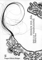 PUNTO PECORA / Federica Vacca, Design sul filo della tradizione, Pitagora Editrice Bologna, 2013, p.77-85.
