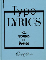 DESIGN WE LIKE / Typo Lyrics, the sound of fonts, ed. Slanted, 2010, p.87.